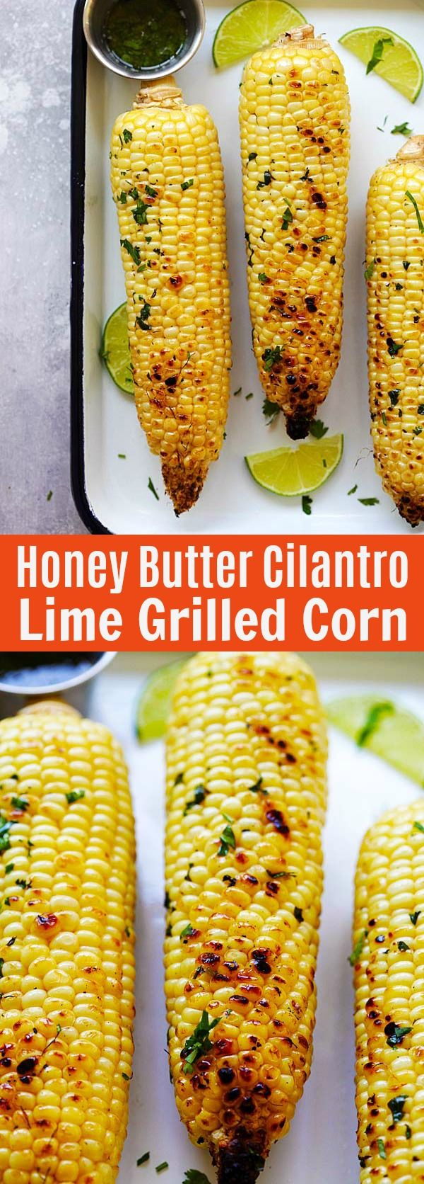 Honey Butter Cilantro Lime Grilled Corn – the best buttery grilled corn recipe with honey, cilantro and lime juice. Perfect balance of flavors | rasamalaysia.com