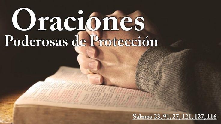 Oraciones Poderosas de Protección - (Salmos 23, 91, 27, 121, 127, 116)