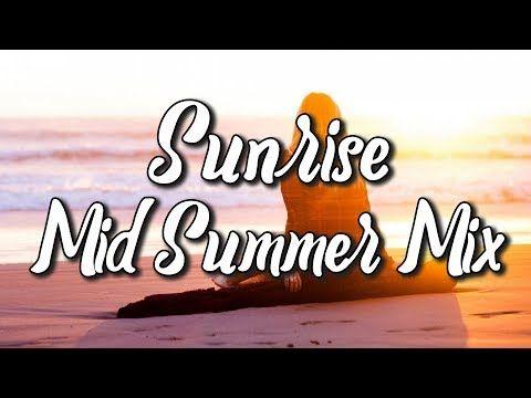 Sunrise ☀️ (Mid Summer Mix 🌴)   Future Bass Mix