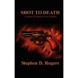 Shot to Death (Paperback)By Stephen D. Rogers