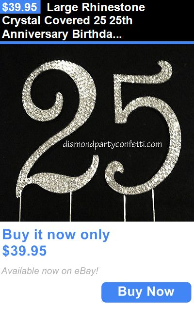 Wedding Cakes Toppers: Large Rhinestone Crystal Covered 25 25Th Anniversary Birthday Number Cake Topper BUY IT NOW ONLY: $39.95