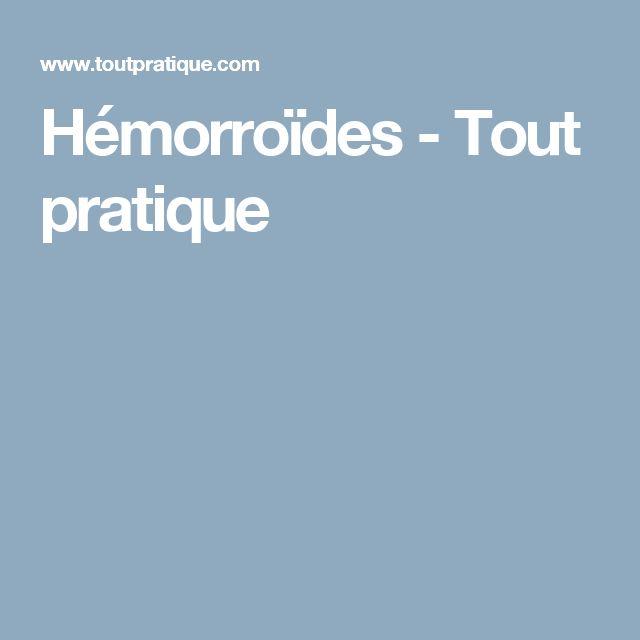 Hémorroïdes - Tout pratique