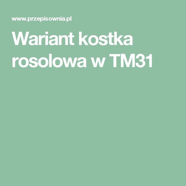 Wariant kostka rosolowa w TM31