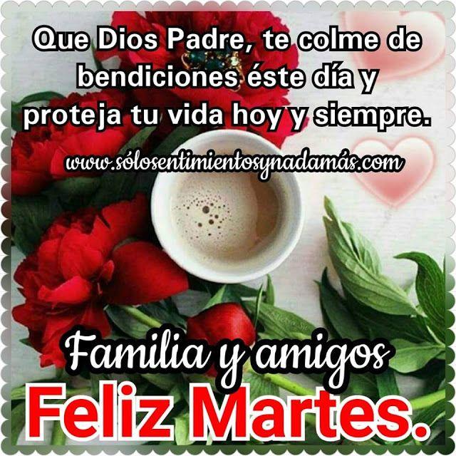 Que Dios Padre Te Colme De Bendiciones Este Dia Feliz Martes Dios Padre Buenos Dias Bendiciones