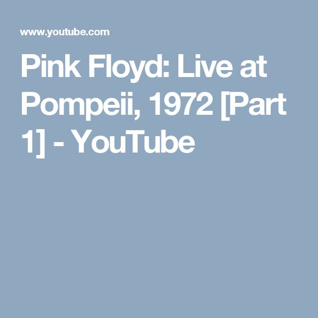 Pink Floyd: Live at Pompeii, 1972 [Part 1] - YouTube