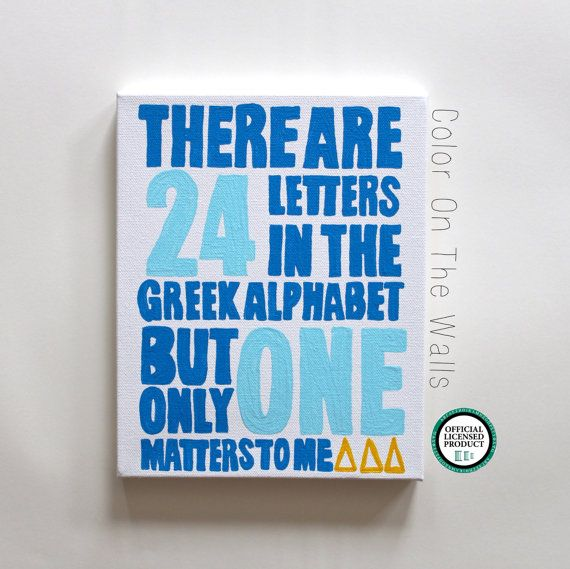 There Are 24 Letters In The Greek Alphabet But Only One Matters To Me - Tri Delta Canvas - Greek Life Quote on Etsy, $25.00