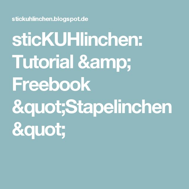 "sticKUHlinchen: Tutorial & Freebook ""Stapelinchen"""