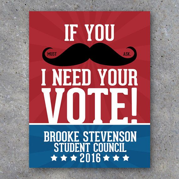 "Mustache Election Campaign Poster featuring your name and running title. ""If you MUST ASK, I need your vote!"" Funny Vote For Me printable posters are great for school or class elections, student council and more! By Studio 120 Underground, $7."