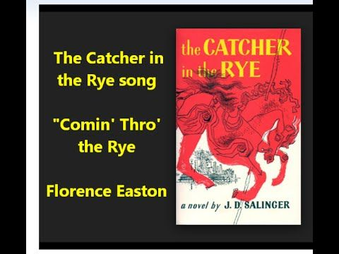 """The Catcher in the Rye song """"Comin' Thro' the Rye"""" Florence Easton Rober..."""