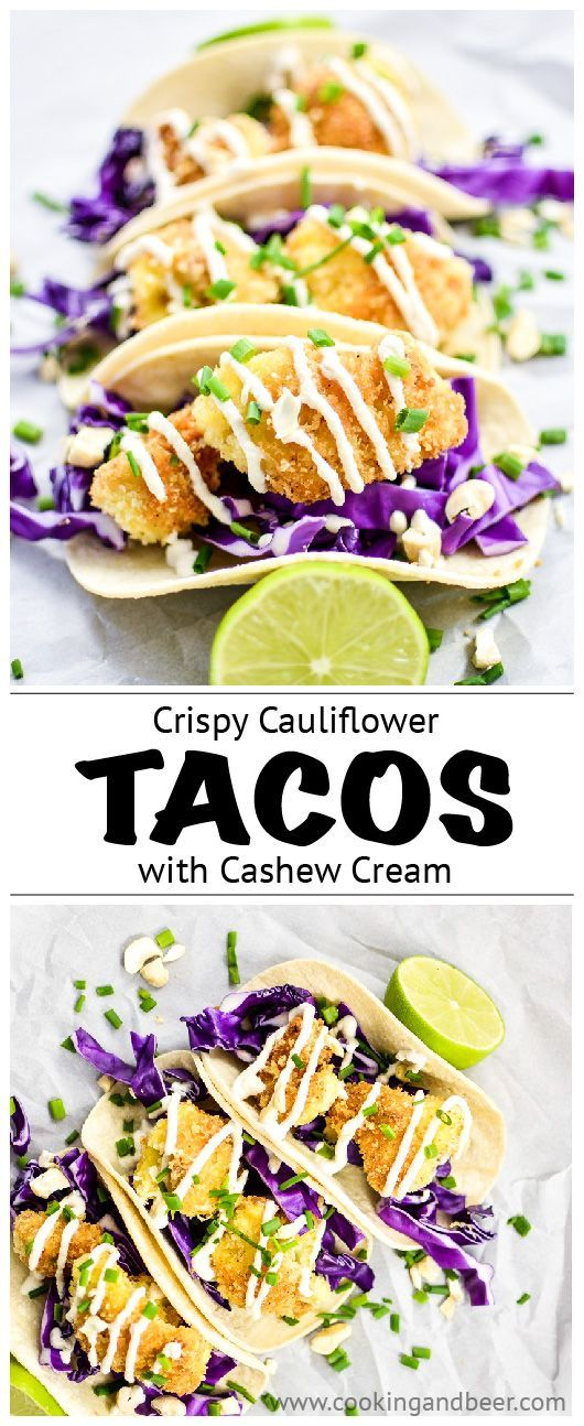 Crispy Cauliflower Tacos with Cashew Cream   www.cookingandbeer.com
