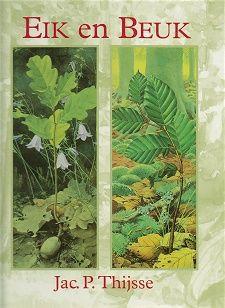 Eik en Beuk, boek van Jac. P. Thijsse over twee van mijn favoriete bomen. De originele boeken over de seizoenen hoop ik ooit ook nog eens aan te kopen.