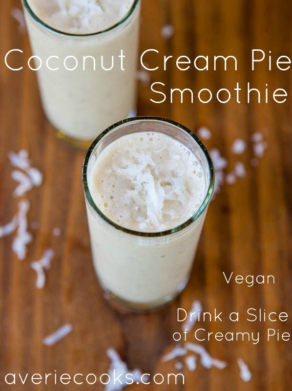 Coconut Cream Pie Smoothie (veagn, GF) - Like drinking a slice of sweet, creamy coconut cream pie (add Rum to make your pie even better) - Easy, healthy recipe at averiecooks.com