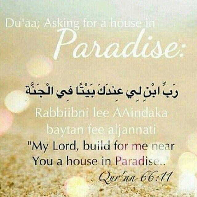 Ya ALLAH build for me a house near you in jannah.