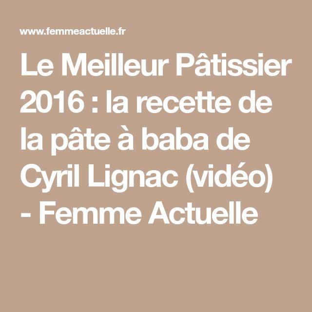 Le Meilleur Pâtissier 2016 : la recette de la pâte à baba de Cyril Lignac (vidéo) - Femme Actuelle