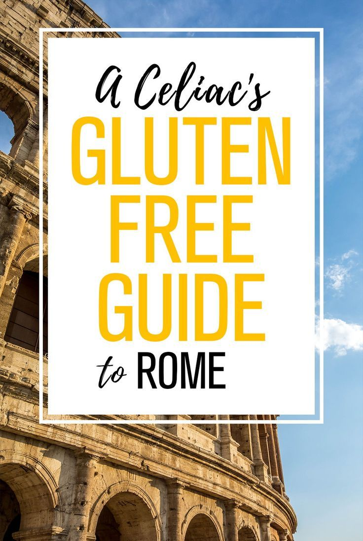 Gluten Free Rome A Travel Guide For Celiacs Happy Celiac Gluten Free Italy Gluten Free Travel Gluten Free Guide