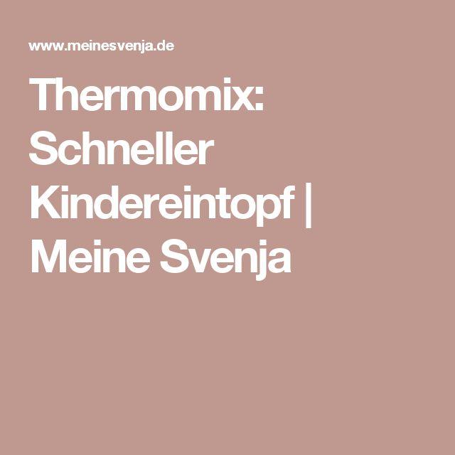 Thermomix: Schneller Kindereintopf | Meine Svenja