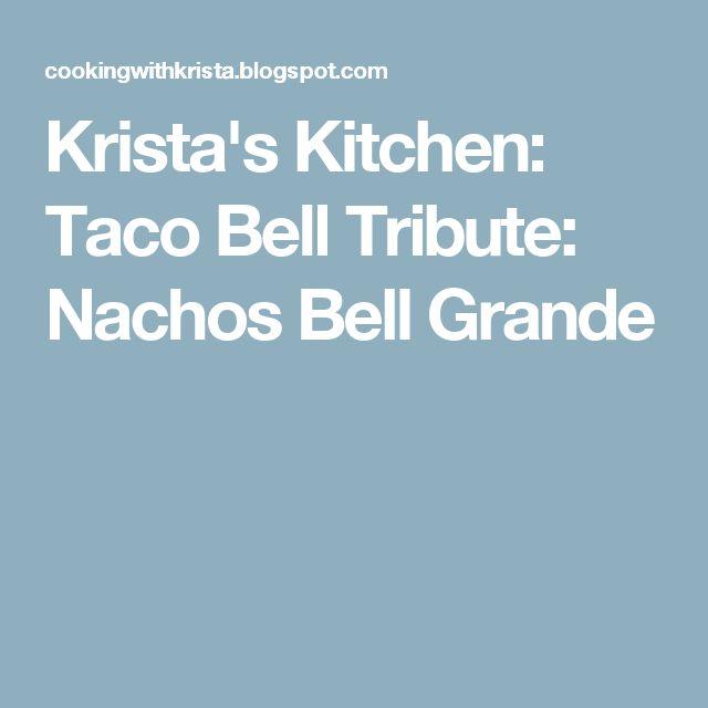 Krista's Kitchen: Taco Bell Tribute: Nachos Bell Grande