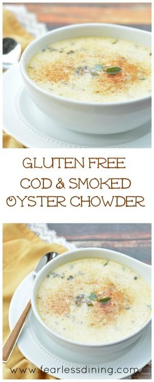 Cod and Smoked Oyster Chowder. Easy gluten free chowder recipe. Delicious cod recipe, smoked oyster soup. Gluten free soup recipe.