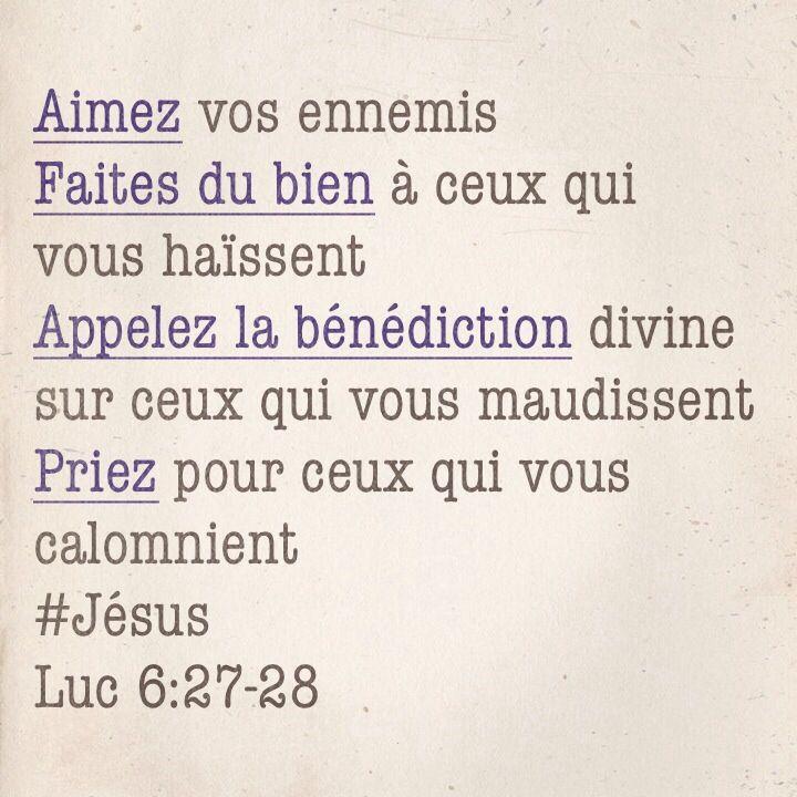 La Bible - Versets illustrés - Luc 6.27-28 - Aimez vos ennemis, faites du bien à ceux qui vous haissent, appelez la bénédiction divine sur ceux qui vous maudissent, priez pour ceux qui vous calomnient.