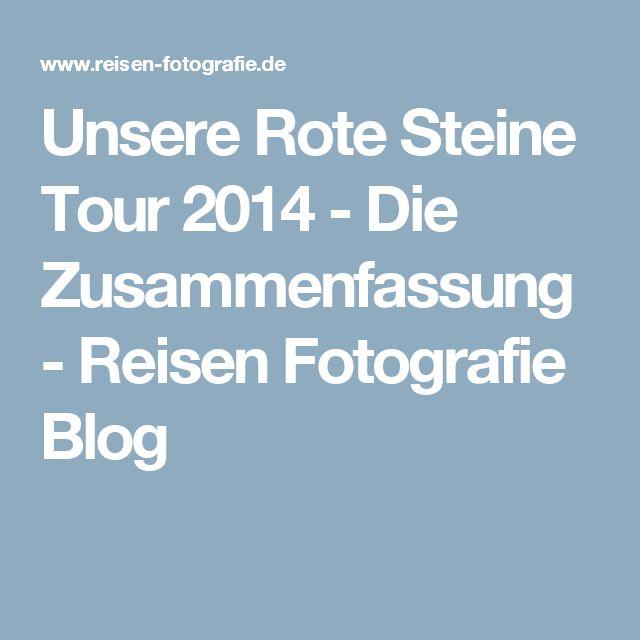 Unsere Rote Steine Tour 2014 - Die Zusammenfassung - Reisen Fotografie Blog