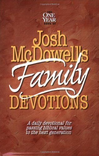 The One Year Book of Josh McDowell's Family Devotions: A Daily Devotional for Passing Biblical Values to the Next Generation by Josh McDowell, http://www.amazon.com/dp/0842343024/ref=cm_sw_r_pi_dp_nMhprb1Y273GM