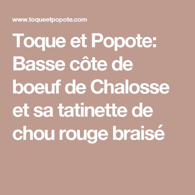 Toque et Popote: Basse côte de boeuf de Chalosse et sa tatinette de chou rouge braisé