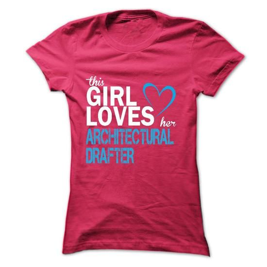 This girl love her ARCHITECTURAL DRAFTER T Shirts, Hoodies. Get it here ==► https://www.sunfrog.com/LifeStyle/This-girl-love-her-ARCHITECTURAL-DRAFTER.html?57074 $19