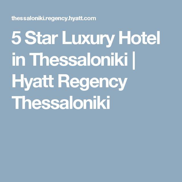 5 Star Luxury Hotel in Thessaloniki | Hyatt Regency Thessaloniki