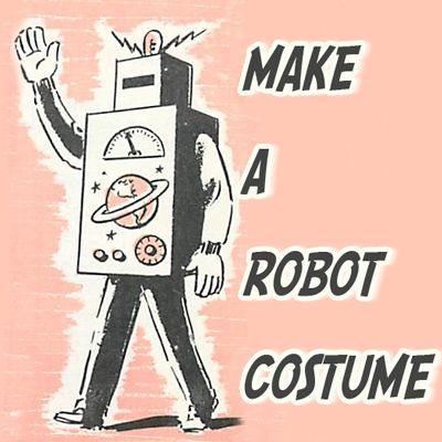 How To Make A Cardboard Box Robot Costume Halloween costumes