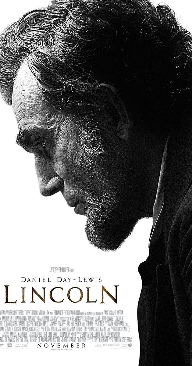 Directed by Steven Spielberg.  With Daniel Day-Lewis, Sally Field, David Strathairn, Joseph Gordon-Levitt. As the Civil War continues to rage, America's president struggles with continuing carnage on the battlefield as he fights with many inside his own cabinet on the decision to emancipate the slaves.
