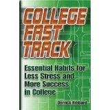 College Fast Track: Essential Habits for Less Stress and More Success in College (Paperback)By Derrick Hibbard