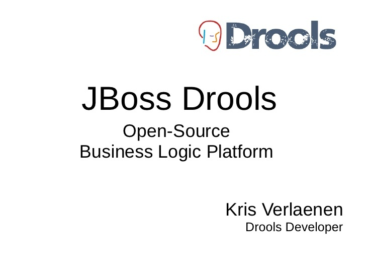 jboss-drools-opensource-business-logic-platform by elliando dias via Slideshare
