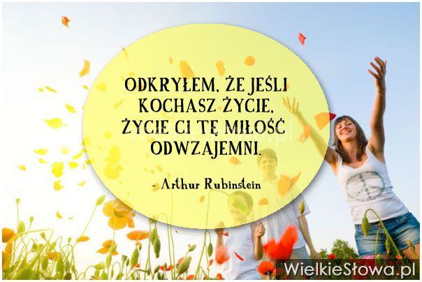 Odkryłem, że jeśli kochasz życie... #Rubinstein-Arthur,  #Miłość, #Życie