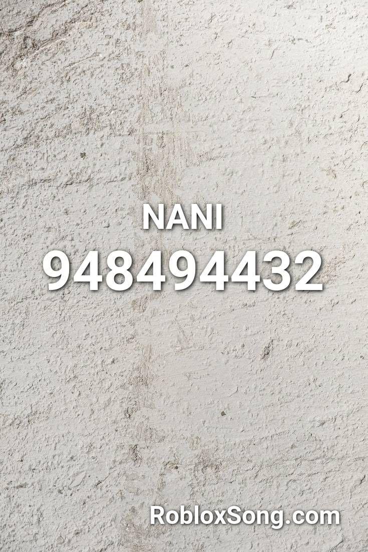 Nani Roblox Id