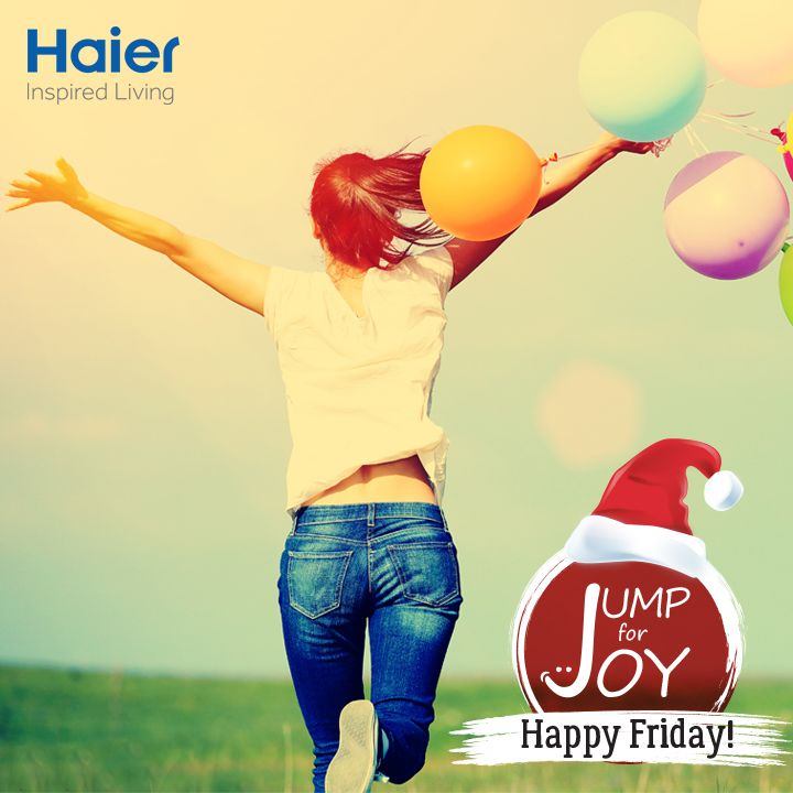 Let's Jump, Leap, and Celebrate…It's #FRIDAY!! #HappyWeekend  #HaierLife #Quote #Life #Joy #Happiness