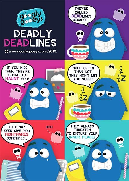Deadly Deadlines: Why Deadlines are Like Ghosts - Googly Gooeys
