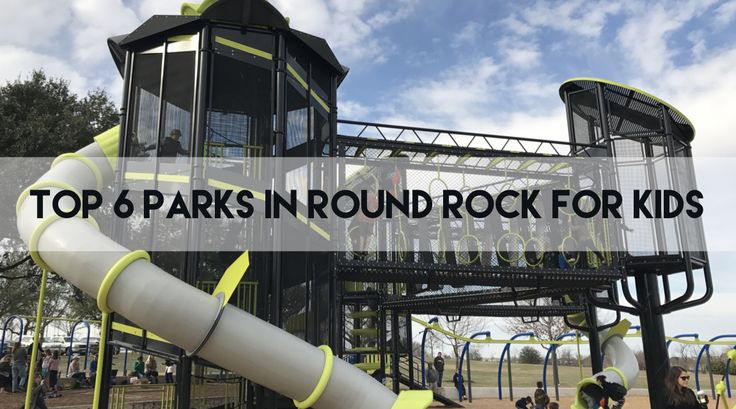 There are terrific playgrounds & parks in Round Rock, Texas! How do you choose which ones to go to?? Here's 6 parks in Round Rock for kids you have to see!