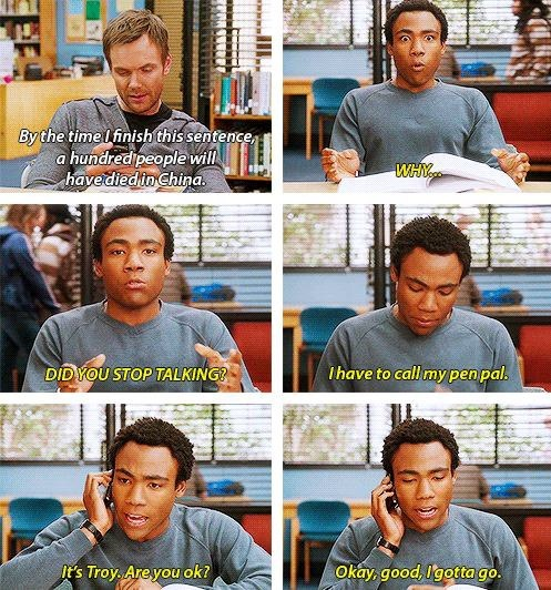 'This phone call cost me 7 dollars'. Haha favorite part in Community!!