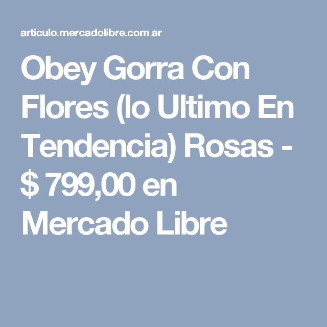 Obey Gorra Con Flores (lo Ultimo En Tendencia) Rosas - $ 799,00 en Mercado Libre