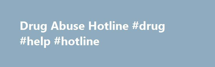Drug Abuse Hotline #drug #help #hotline http://solomon-islands.remmont.com/drug-abuse-hotline-drug-help-hotline/  # Drug Abuse Hotlines Hotline Questions – Am I Addicted to Drugs? Addiction is different for each person living with the disease. However, certain indicators are common among dependent individuals, including: Inability to stop using the drug. Hiding the behavior from loved ones. Having trouble maintaining healthy relationships. Neglecting responsibilities. Experiencing withdrawal…