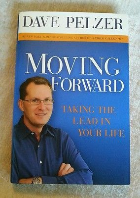 Moving Forward Taking the Lead in Your Life Dave Pelzer 2008 SIGNED by Author 1st Edition /1st Printing