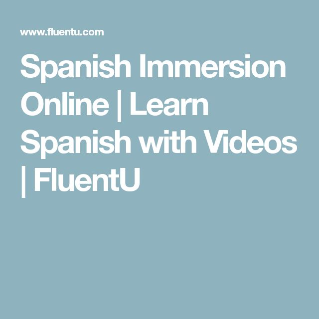 Spanish Immersion Online | Learn Spanish with Videos | FluentU
