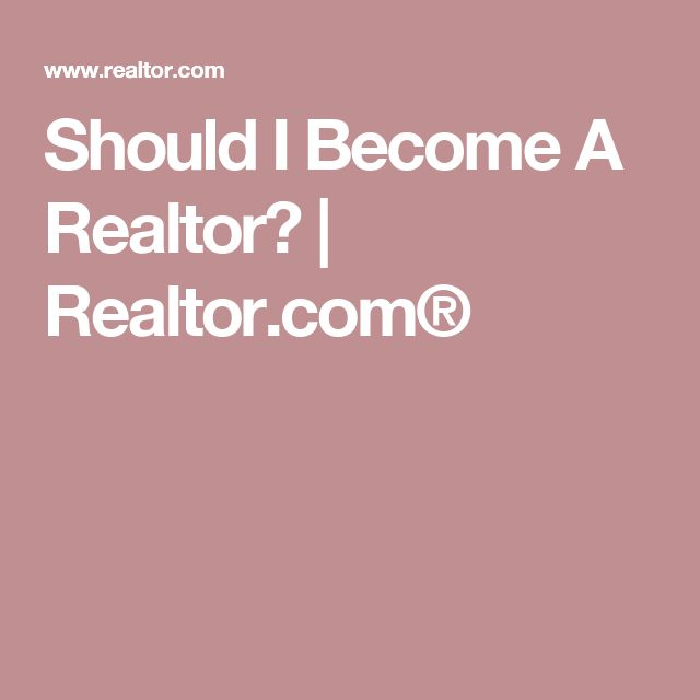 Should I Become A Realtor? | Realtor.com®