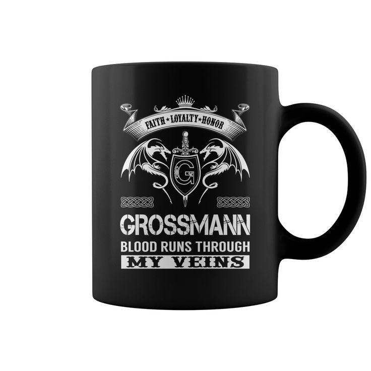 Faith Loyalty Honor GROSSMANN Blood Runs Through My Veins Name Mug #Grossmann
