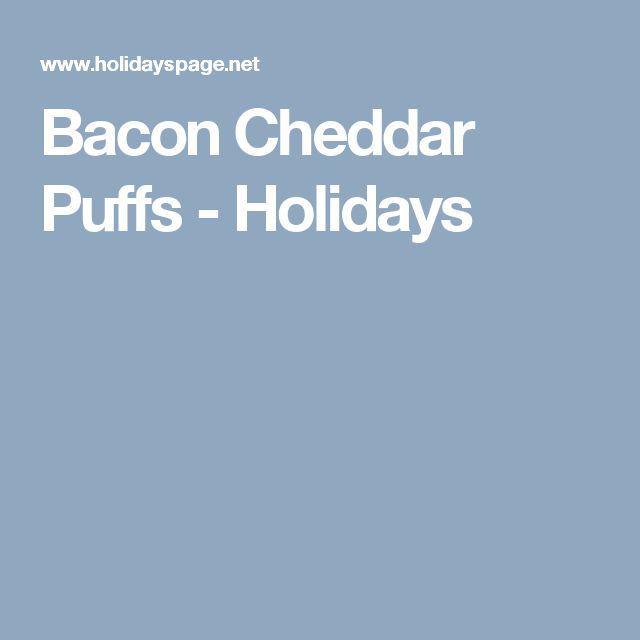 Bacon Cheddar Puffs - Holidays