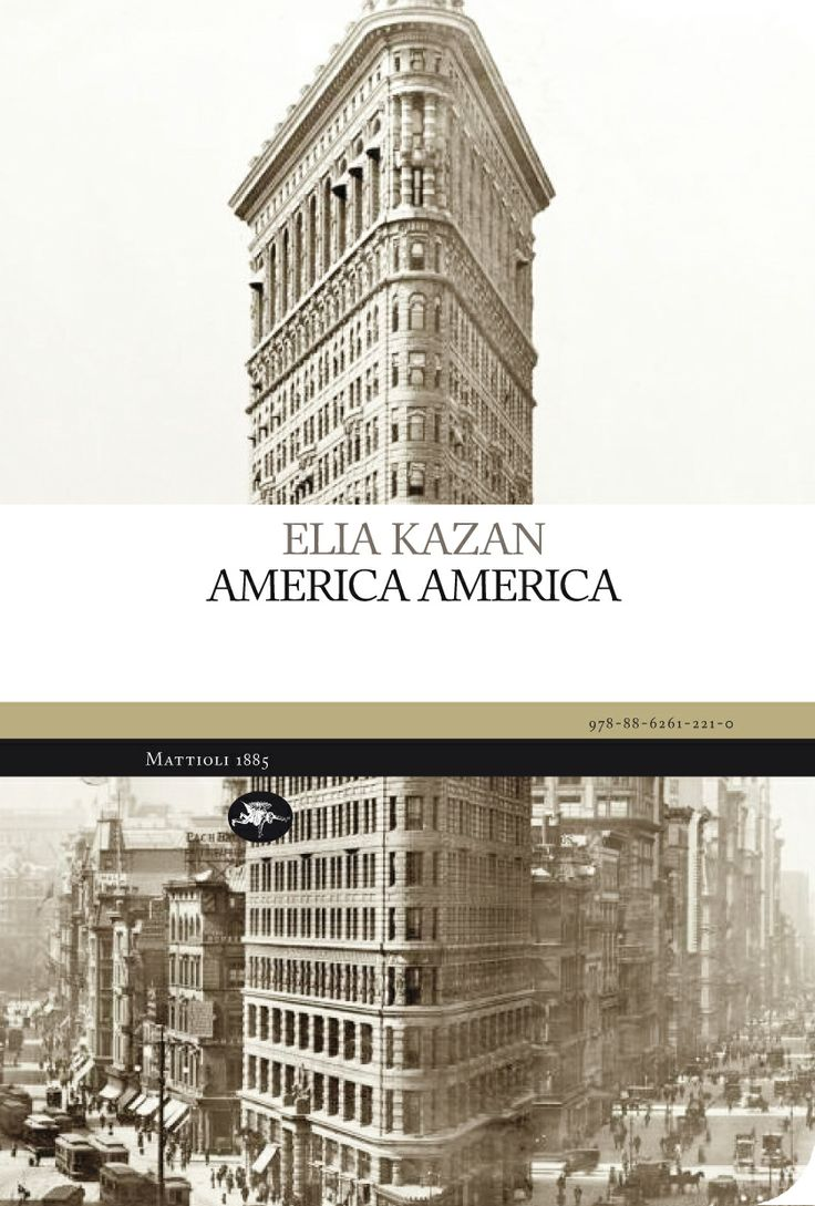 Elia Kazan - America America