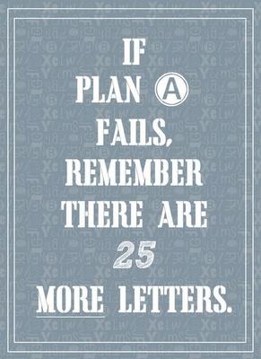 If Plan A Fails ...
