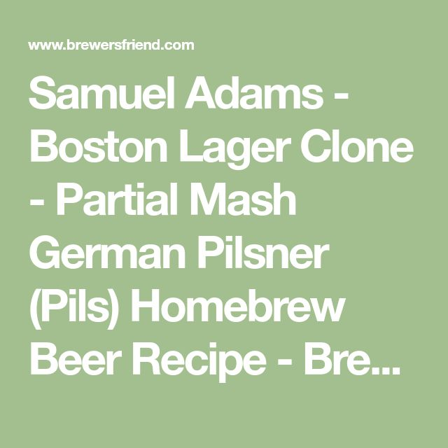 Samuel Adams - Boston Lager Clone - Partial Mash German Pilsner (Pils) Homebrew Beer Recipe - Brewer's Friend