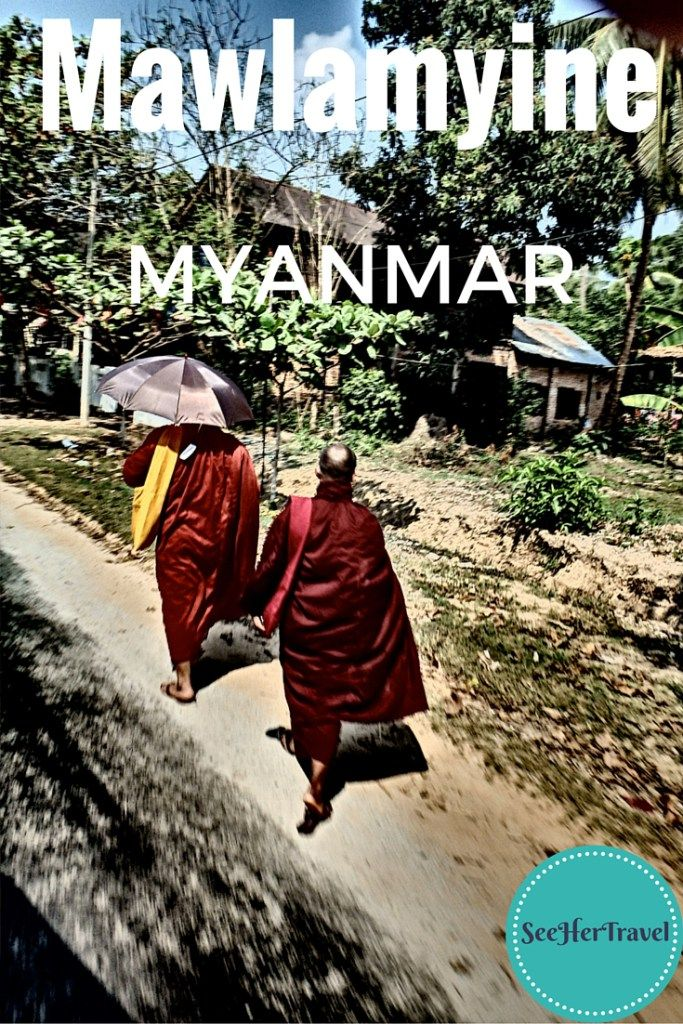 Mawlamyine, Myanmar ~ A Travel Blog from SeeHerTravel