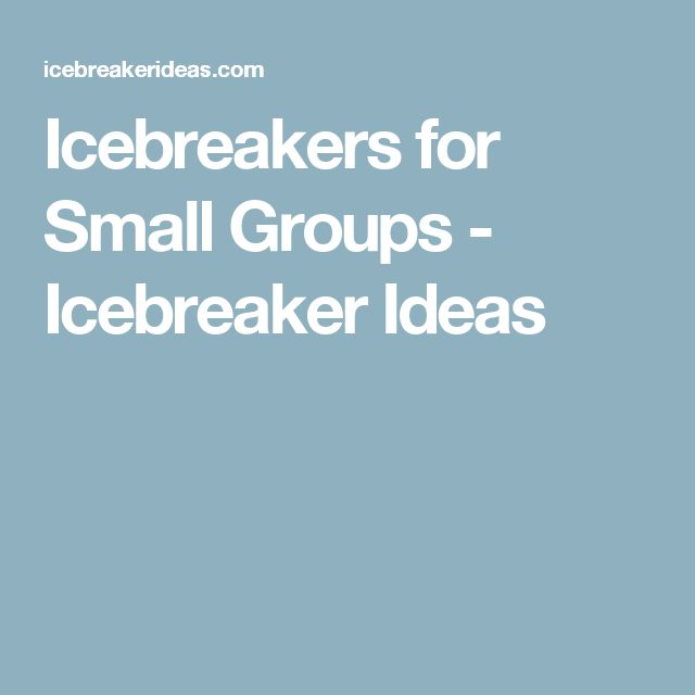 Ice Breakers For Small Group 7